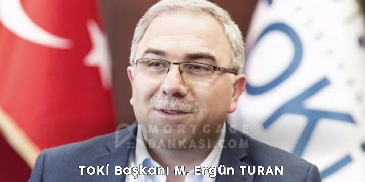 TOKİ Başkanı M. Ergün TURAN