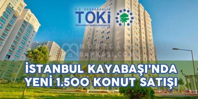 TOKİ İstanbul Kayabaşı 2018'de 1.500 Yeni Konut