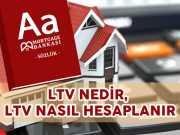 LTV Nedir, Nasıl Hesaplanır?