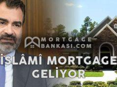 İslami Mortgage Konut Finansmanı Geliyor