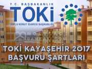 TOKİ Kayaşehir 2017 Başvuru Şartları