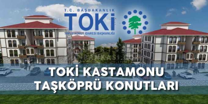 TOKİ Kastamonu Taşköprü Projesi Konutları