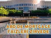 ABD'de Mortgage Faizleri 7 Yılın Zirvesinde