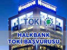 Halkbank TOKİ Başvuru Şartlar Açıklandı